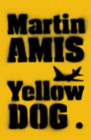 Yellow Dog: Amis, Martin.