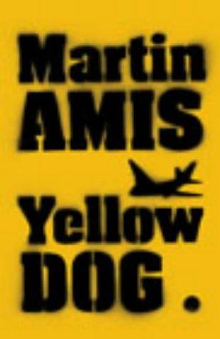 Yellow Dog *SIGNED*: Amis, Martin