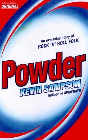 9780224050821: Powder : An Everyday Story of Rock 'n' Roll Folk