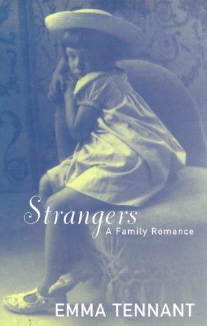 Strangers: A Family Romance: Tennant, Emma
