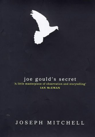 Joe Gould's Secret: Mitchell, Joseph - UNREAD FIRST PRINTING