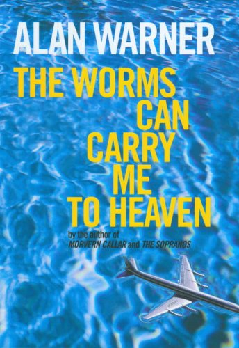 9780224051101: Worms Can Carry Me to Heaven