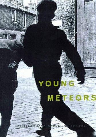 9780224051293: YOUNG METEORS: BRITISH PHOTOJOURNALISM: 1957-1965.