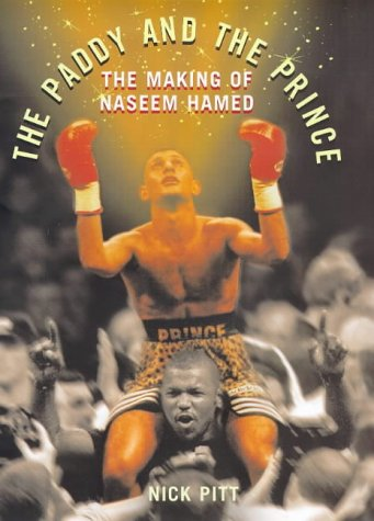 9780224051484: The Paddy and the Prince, the Making of Naseem Hamed