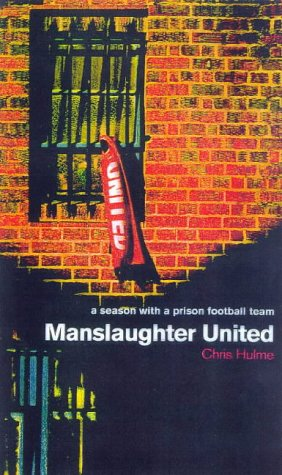9780224051514: Manslaughter United