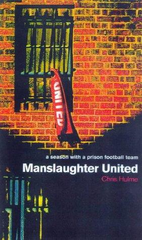9780224051514: Manslaughter United