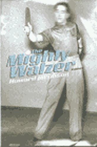 9780224051576: The Mighty Walzer