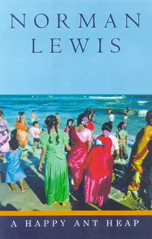 The Happy Ant-Heap and Other Pieces: Norman Lewis