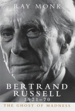 9780224051729: Bertrand Russell: 1921-70 The Ghost of Madness v.2: 1921-70 The Ghost of Madness Vol 2