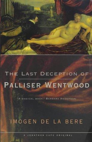 9780224051866: The Last Deception of Palliser Wentwood
