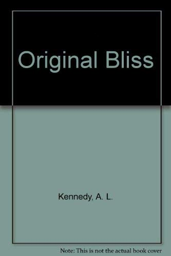 Original Bliss: Kennedy, A L