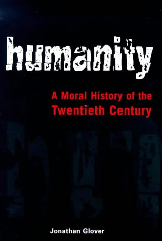 9780224052405: Humanity: A Moral History of the Twentieth Century (Hors Catalogue)