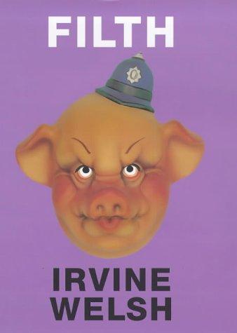 Filth: Irvine Welsh