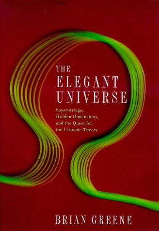 9780224052993: The Elegant Universe: Superstrings, Hidden Dimensions and the Quest for the Ultimate Theory