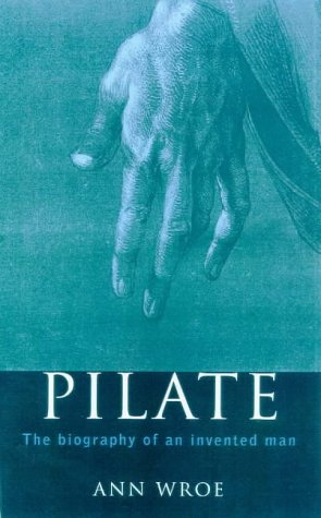 9780224059428: Pilate: The Biography of an Invented Man