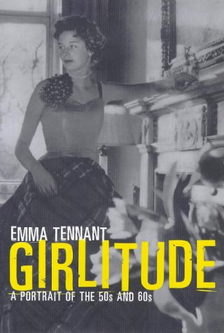 9780224059527: Girlitude: A Portrait of the 50s and 60s