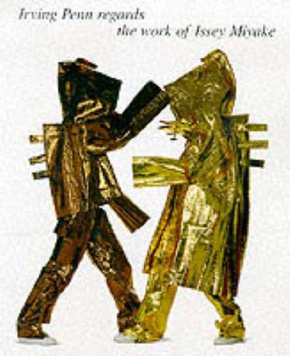 Irving Penn Regards Issey Miyake: Irving Penn