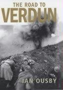 The Road to Verdun: France, Nationalism and the First World War (0224059904) by Ian Ousby