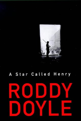 A Star Called Henry: Doyle, Roddy