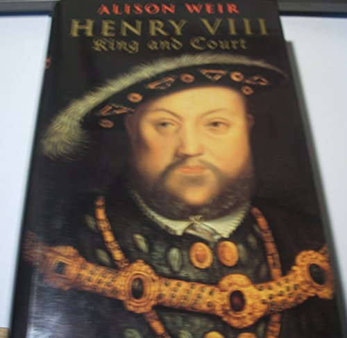 9780224060226: Henry VIII: King and Court