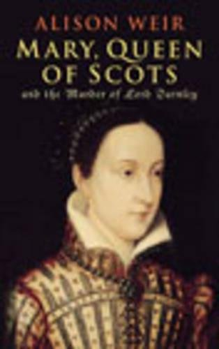 Mary Queen of Scots and the Murder: Weir, Alison