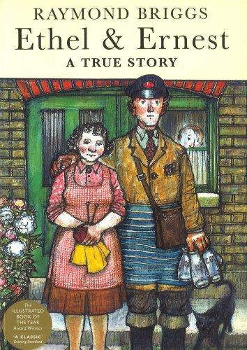Ethel and Ernest : A True Story: Briggs, Raymond