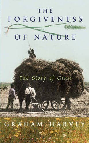 9780224060479: The Forgiveness of Nature: The Story of Grass