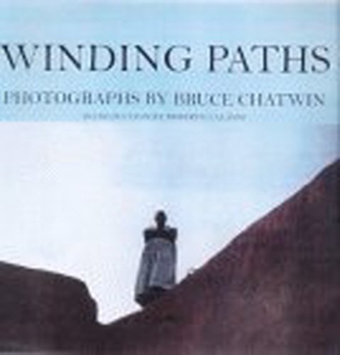 9780224060509: Bruce Chatwin Winding Path: Photographs by Bruce Chatwin