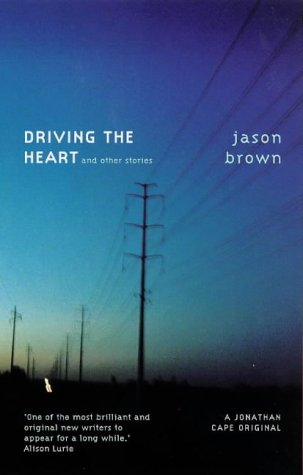 9780224060530: Driving the Heart and Other Stories