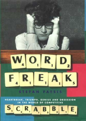 9780224060608: Word Freak: A Journey into the Eccentric World of the Most Obsessive Board Game Ever Invented