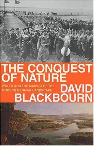 9780224060714: Conquest of Nature: Water, Landscape, And the Making of Modern Germany
