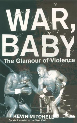 9780224060721: War, Baby: The Glamour of Violence