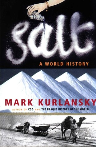 9780224060844: Salt: A World History