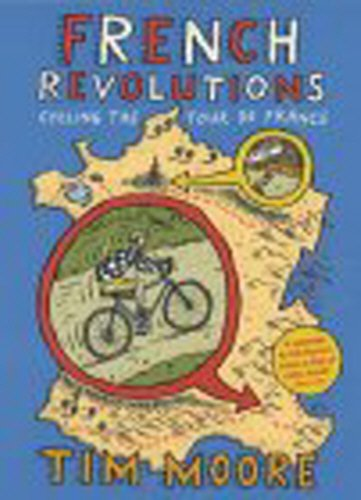 9780224060950: French Revolutions: Cycling the Tour de France
