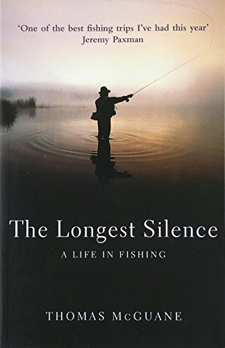 9780224061018: The Longest Silence: A Life in Fishing