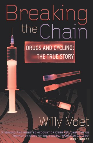 9780224061179: Breaking The Chain: Drugs and Cycling - The True Story