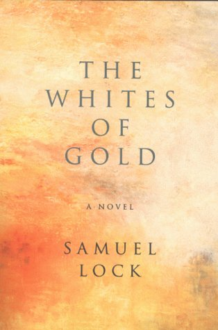 9780224061209: The Whites of Gold: A Novel