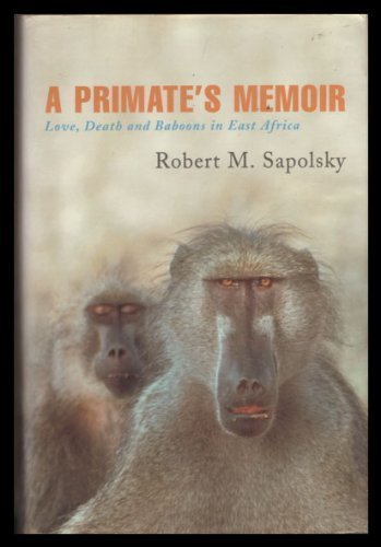 9780224061216: A Primate's Memoir (A Neuroscientist's Unconventional Life Among the Baboons)
