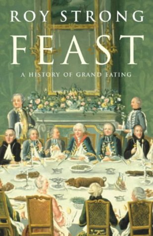 9780224061384: Feast: a history of grand eating