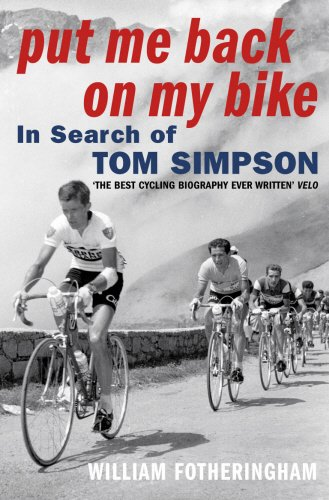 9780224061872: Put Me Back On My Bike: In Search of Tom Simpson