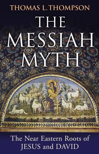 9780224062008: The Messiah Myth: The Near Eastern Roots of Jesus and David