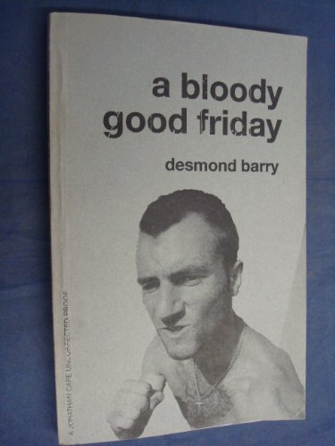 9780224062015: A Bloody Good Friday