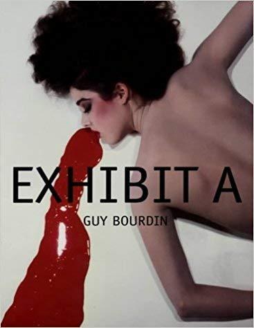 9780224062046: Exhibit A: Guy Bourdin