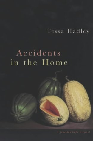 9780224062305: Accidents in the Home by Tessa Hadley