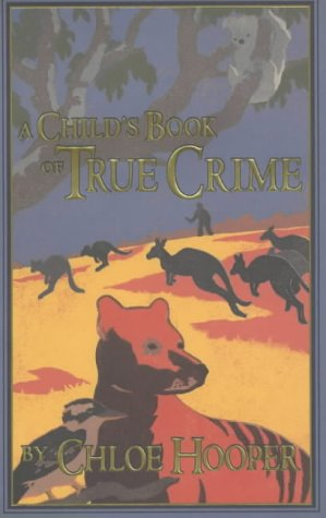 9780224062374: A Child's Book of True Crime