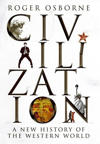 9780224062411: Civilization: A New History of the Western World