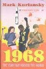 9780224062510: 1968: The Year that Rocked the World
