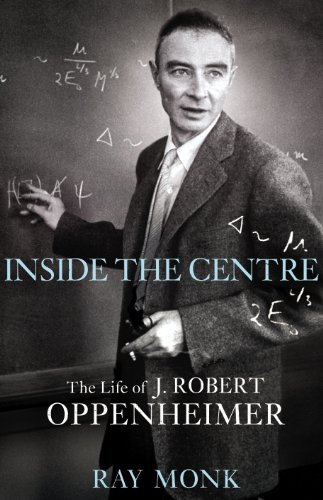 9780224062626: Inside The Centre: The Life of J. Robert Oppenheimer