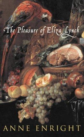 9780224062695: The Pleasure of Eliza Lynch