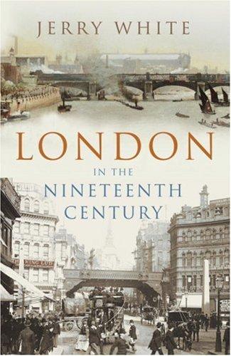 9780224062725: London in the Nineteenth Century: